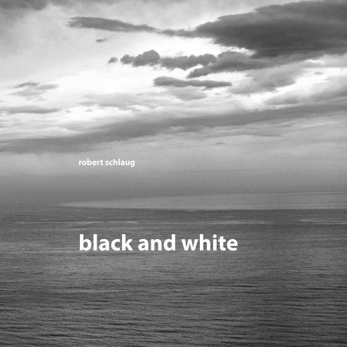black and white nach Robert Schlaug anzeigen