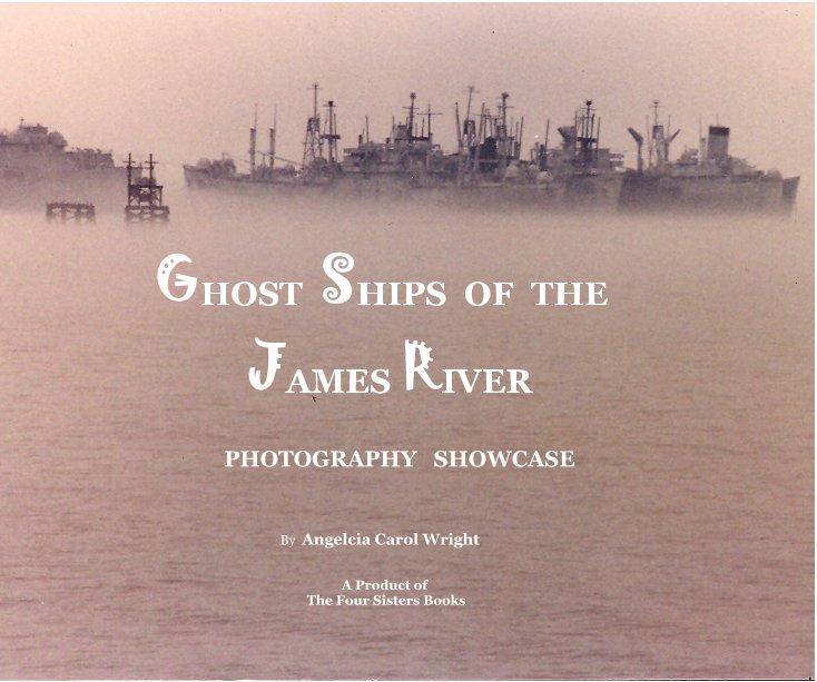 Bekijk Ghost Ships Of The James River op Angelcia Carol Wright