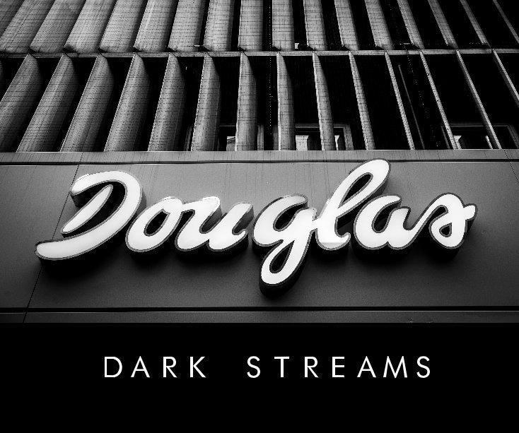 View DARK STREAMS by Douglas O'Connor