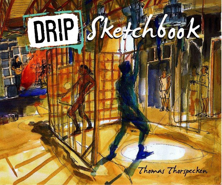 View DRIP Sketchbook by Thorspecken