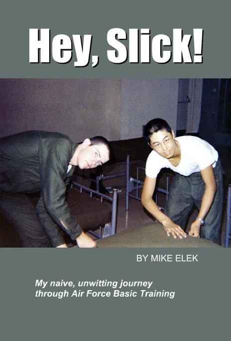 View Hey, Slick! by Mike Elek