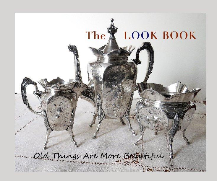 Bekijk The LOOK BOOK Old Things Are More Beautiful op Helga Zander