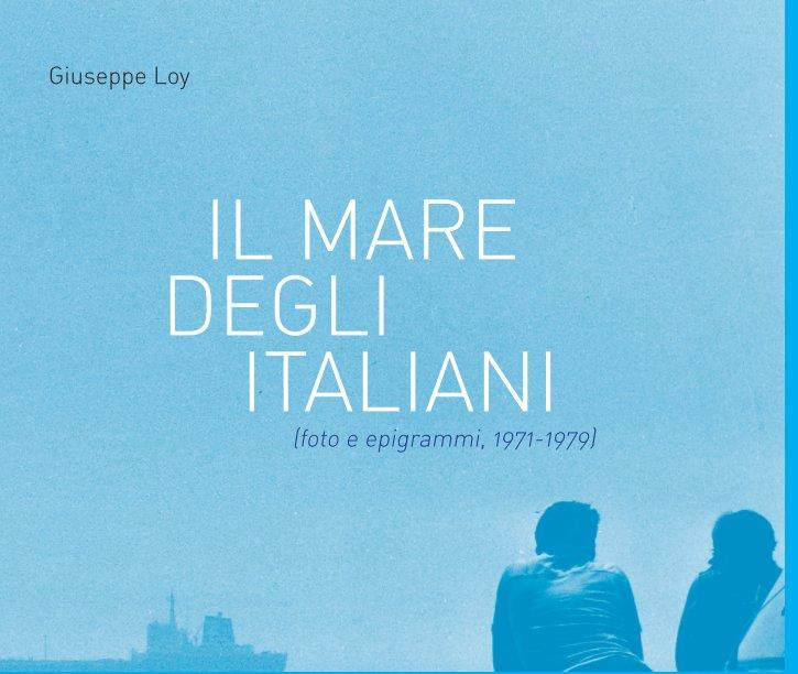 Visualizza Il mare degli Italiani di Giuseppe Loy