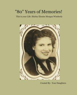 """80"" Years of Memories! book cover"