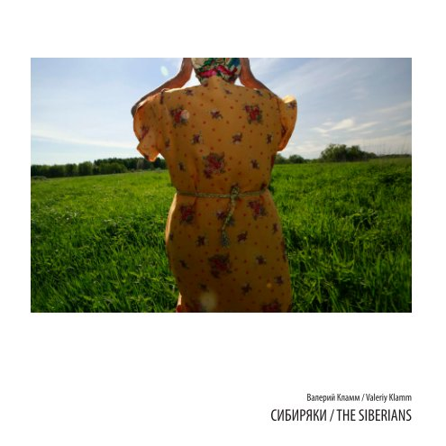View The Siberians. Сибиряки by Valeriy Klamm / Валерий Кламм