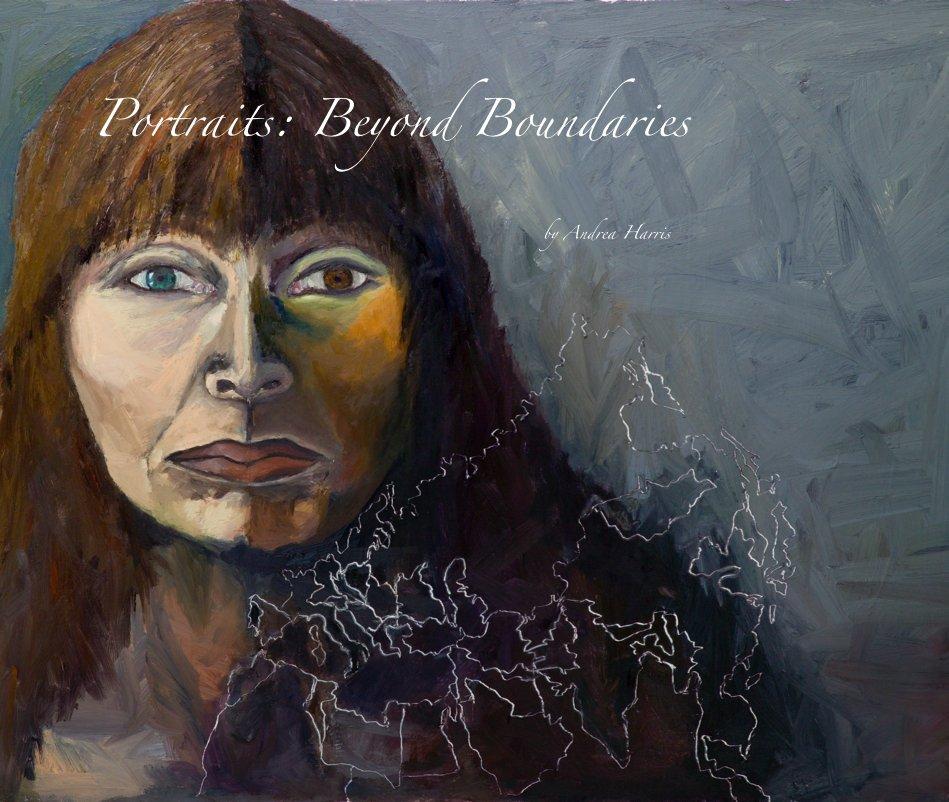 View Portraits: Beyond Boundaries by Andrea Harris