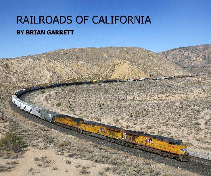 View RAILROADS OF CALIFORNIA by Brian Garrett