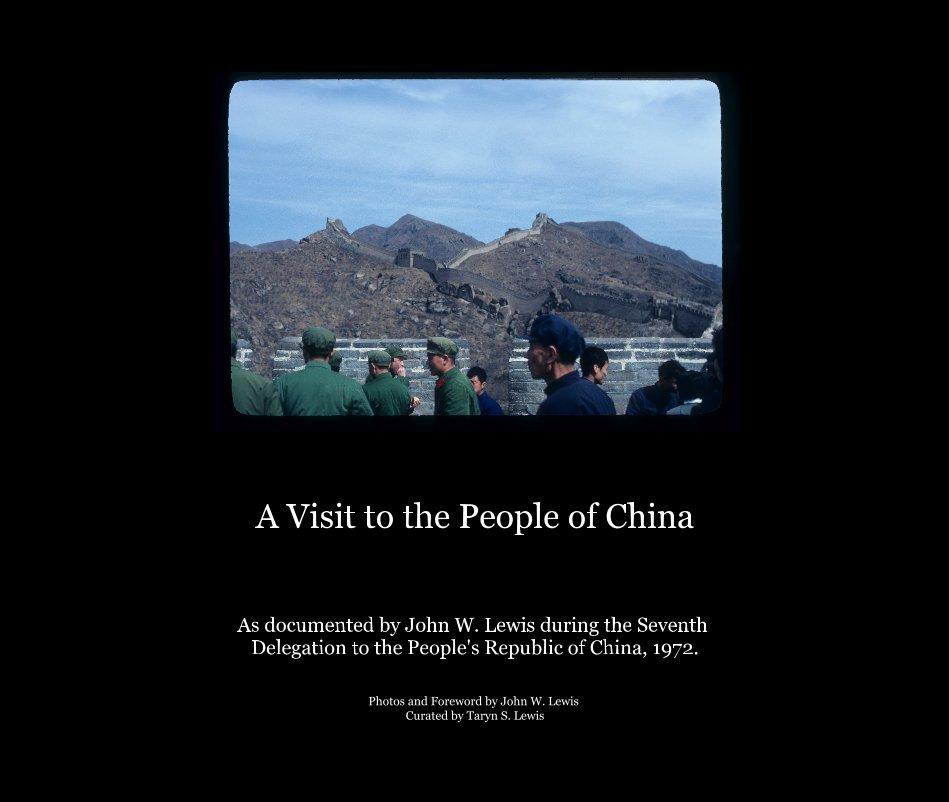 Bekijk A Visit to the People of China op John W. Lewis, Taryn Lewis
