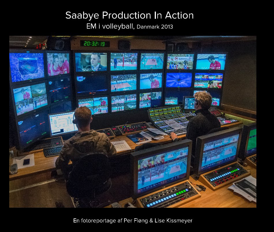 View Saabye Production In Action EM i volleyball, Danmark 2013 by En fotoreportage af Per Fløng & Lise Kissmeyer