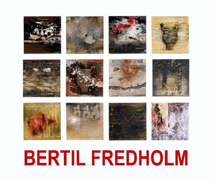 View BERTIL FREDHOLM by Bertil Fredholm