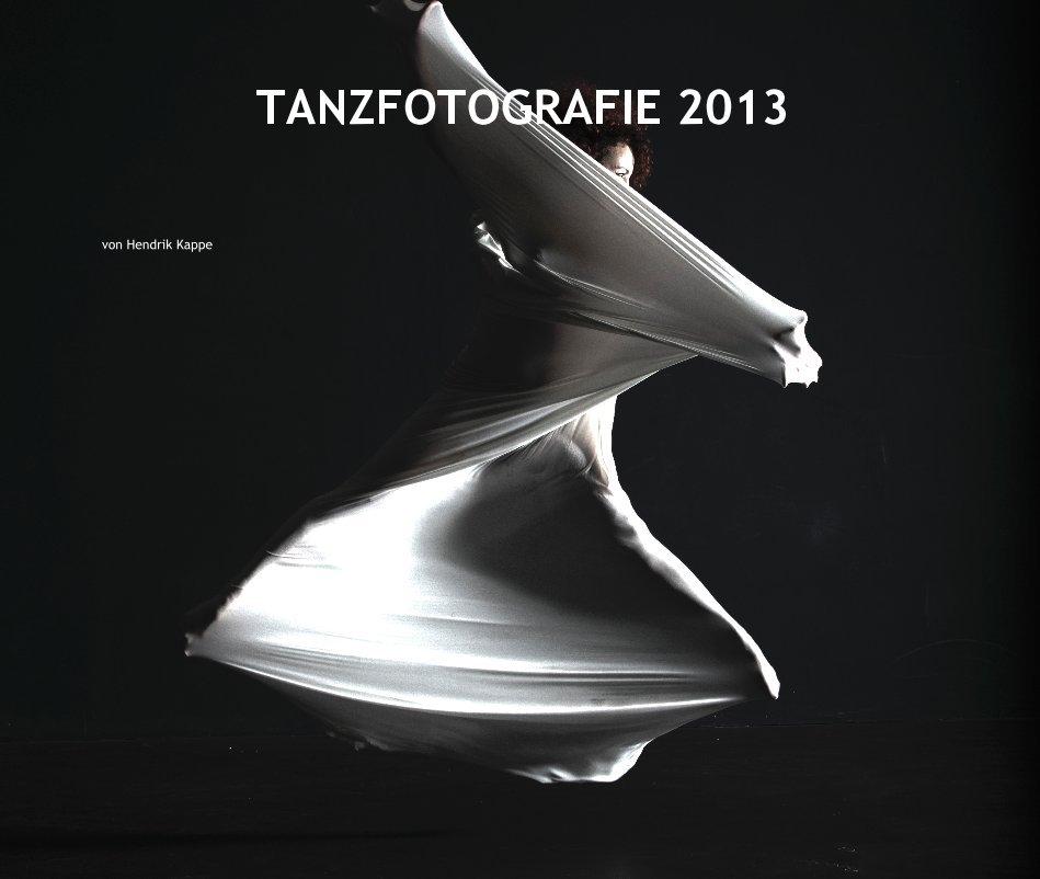 TANZFOTOGRAFIE 2013 nach von Hendrik Kappe anzeigen