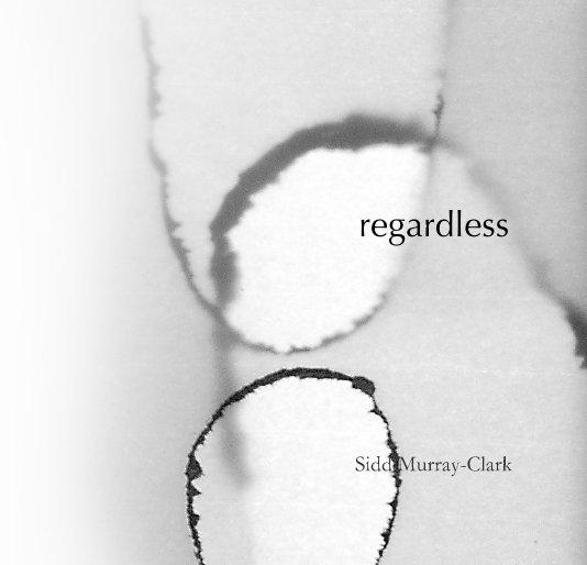 View regardless by Sidd Murray-Clark