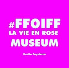 #FF0IFF La Vie En Rose Museum book cover
