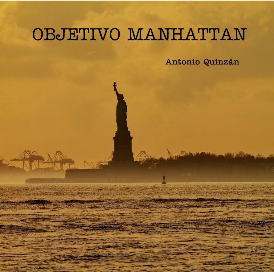 Ver OBJETIVO MANHATTAN Antonio Quinzán por Antonio Quinzán