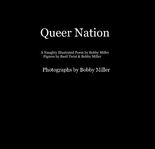 Bekijk Queer Nation op Photographs by Bobby Miller