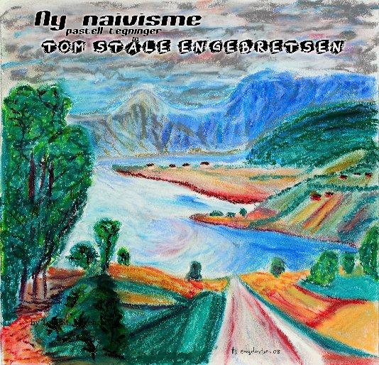 View Ny naivisme by Tom St. Engebretsen