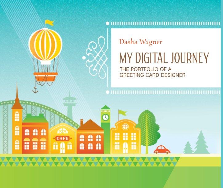 View My Digital Journey by Dasha Wagner