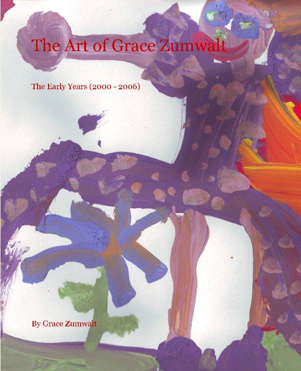 View The Art of Grace Zumwalt by Grace Zumwalt