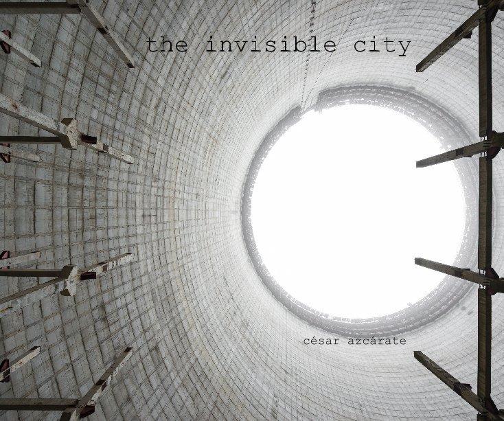 Ver the invisible city por césar azcárate