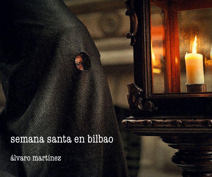 View semana santa en bilbao by álvaro martínez