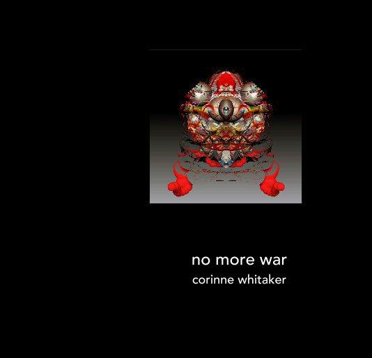 View no more war by corinne whitaker
