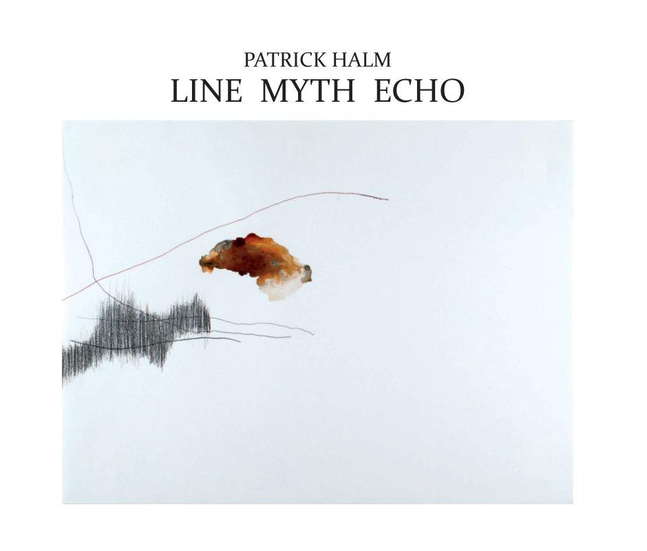 View Line Myth Echo by Patrick Halm