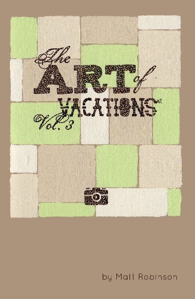 View The Art of Vacations - Vol. 3 by Matt Robinson