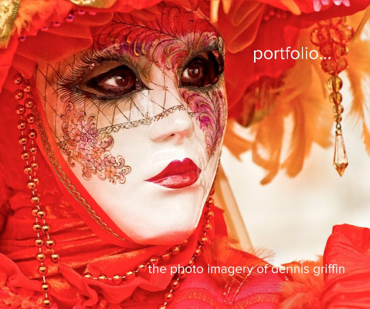 View portfolio... the photo imagery of dennis griffin by DENNIS GRIFFIN