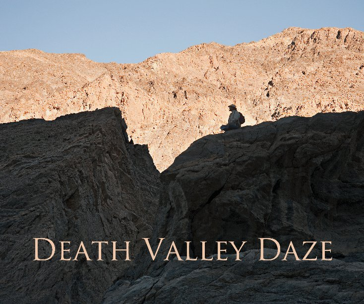 View DEATH VALLEY DAZE by FRANK LAVELLE