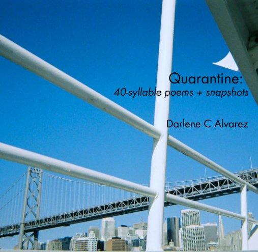 View Quarantine by Darlene C Alvarez