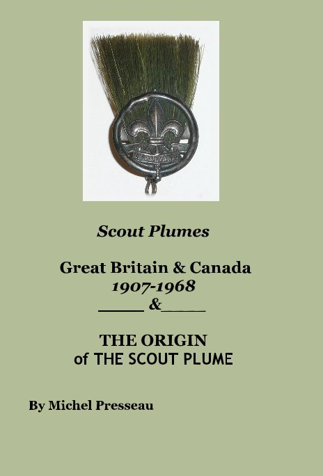 View Scout Plumes Great Britain & Canada 1907-1968 & THE ORIGIN of THE SCOUT PLUME by Michel Presseau