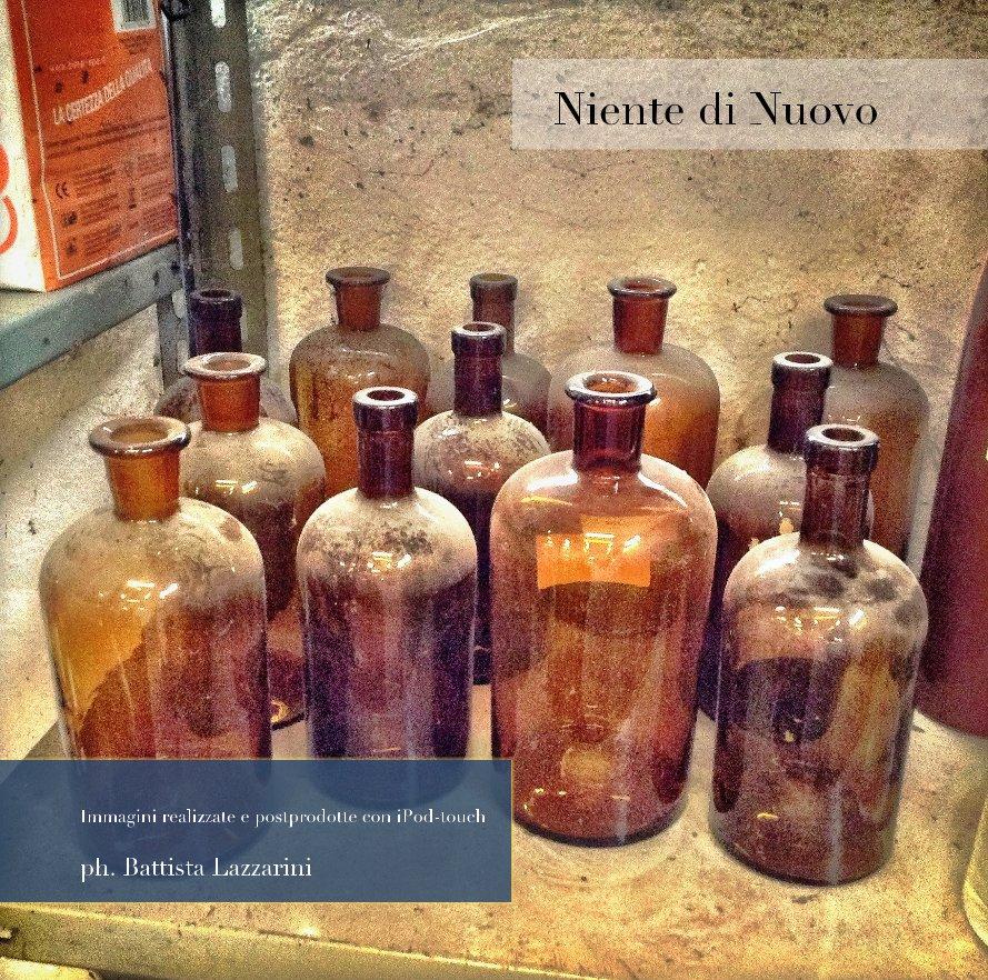 Visualizza Niente di Nuovo di ph. Battista Lazzarini