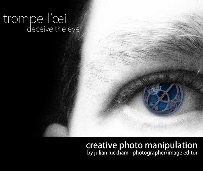 View trompe-l'œil - deceive the eye (hard cover) by Julian Luckham