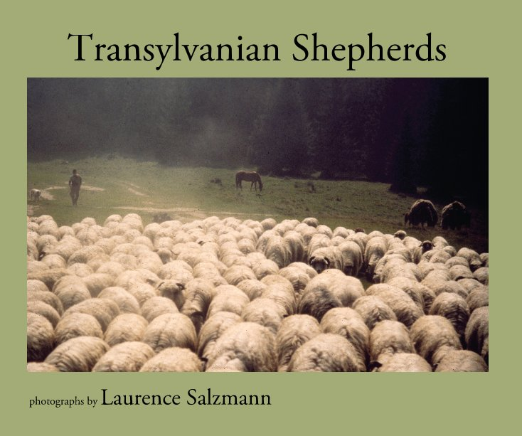 View Transylvanian Shepherds by photographs by Laurence Salzmann