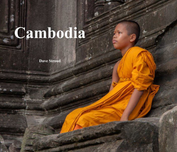 View Cambodia by Dave Stroud