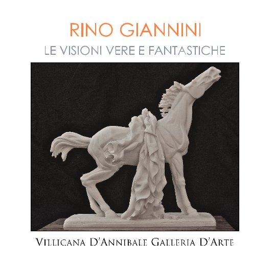 """View RINO GIANNINI """"LE VISIONI VERE E FANTASTICHE"""" by DANIELLE VILLICANA D'ANNIBALE"""