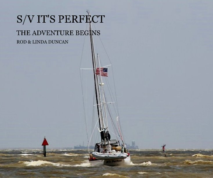 View S/V IT'S PERFECT by ROD & LINDA DUNCAN