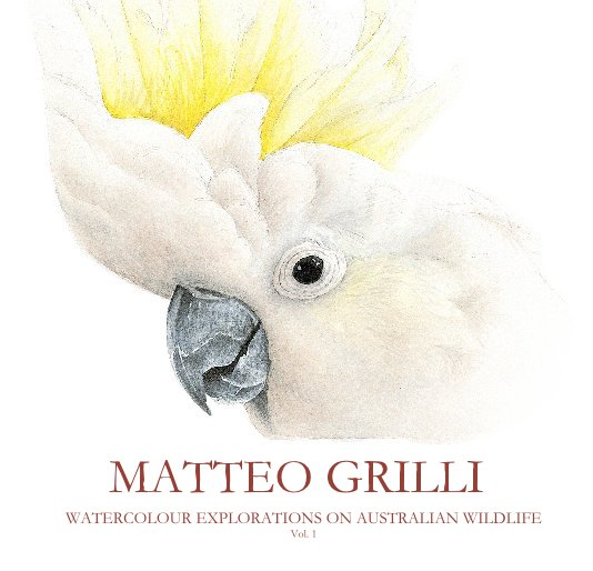 View WATERCOLOUR EXPLORATIONS ON AUSTRALIAN WILDLIFE Vol. 1 by MATTEO GRILLI