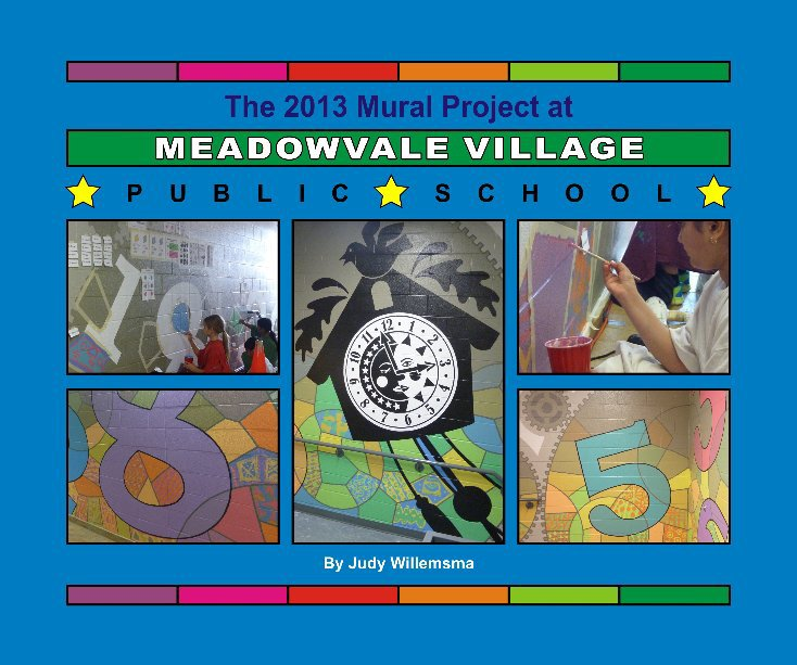 View Meadowvale Village Mural Project 2013 by Judy Willemsma