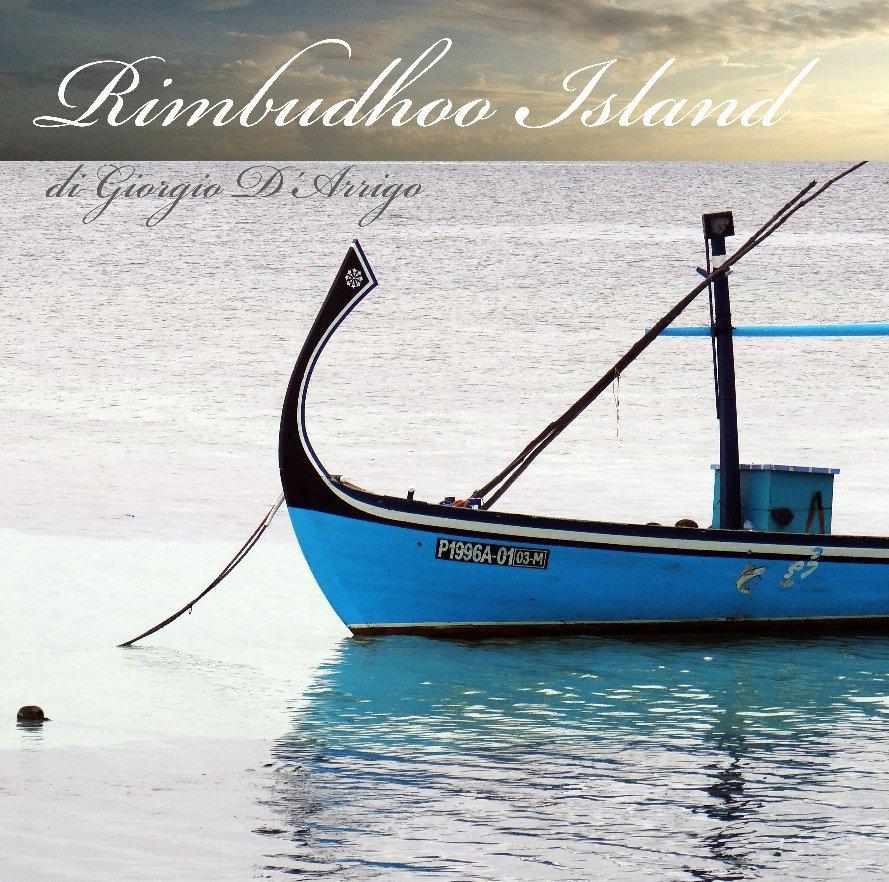 Rimbudhoo Island nach di Giorgio D'Arrigo anzeigen