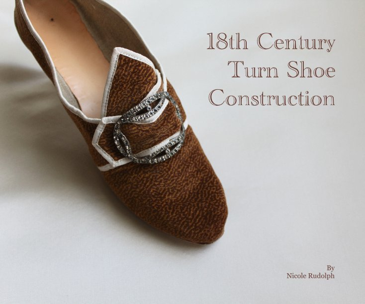 View 18th Century Turn Shoe Construction by Nicole Rudolph