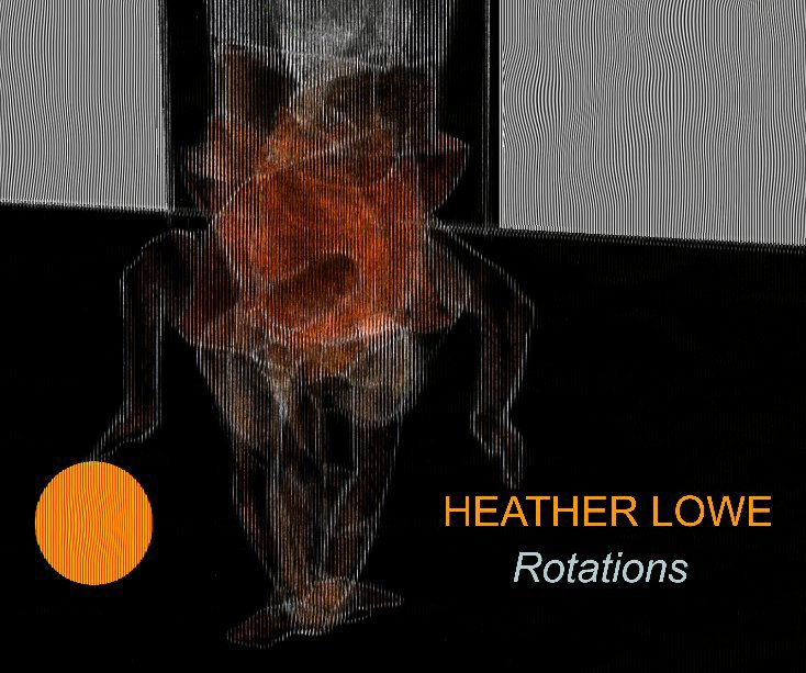 View Rotations by Heather Lowe
