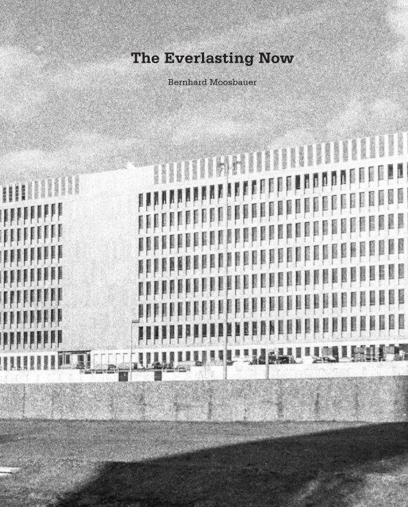 The Everlasting Now nach Bernhard Moosbauer anzeigen