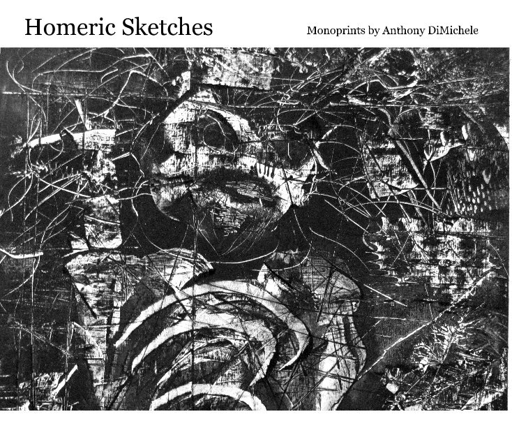 View Homeric Sketches by Monoprints by Anthony DiMichele