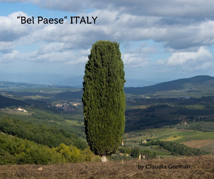 """View """"Bel Paese"""" ITALY by Claudia Gorman"""