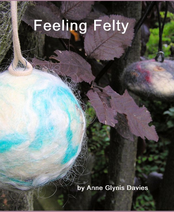 View Feeling Felty by Anne Glynis Davies