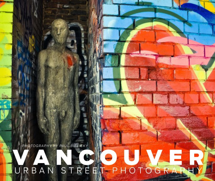 View Vancouver Urban Street Photography by Paul Bielicky