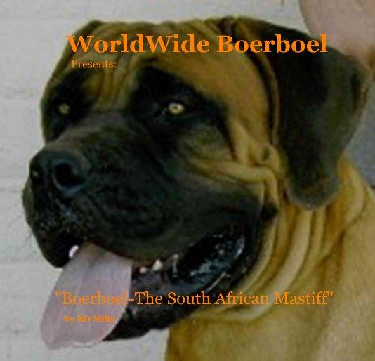 View WorldWide Boerboel Presents: by RD Mills