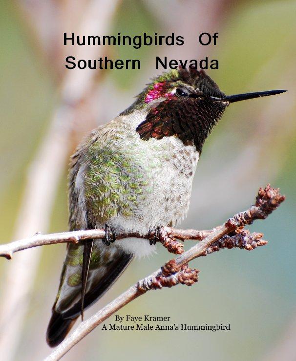 View Hummingbirds Of Southern Nevada by Faye Kramer A Mature Male Anna's Hummingbird