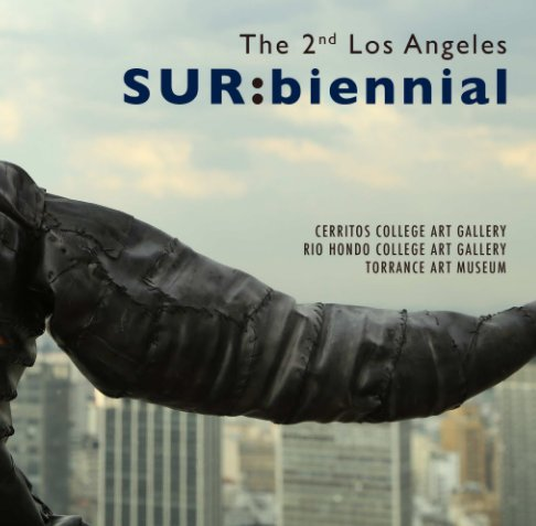 View The 2nd Los Angeles SUR:biennial by Cerritos College Art Gallery